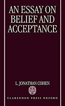 An Essay on Belief and Acceptance 9780198242949