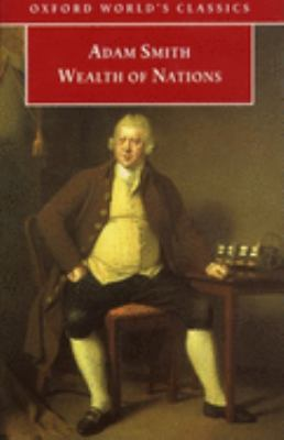An Inquiry Into the Nature and Causes of the Wealth of Nations: A Selected Edition 9780192835468