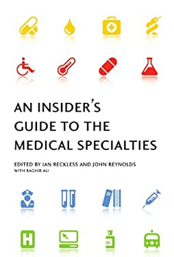 An Insider's Guide to the Medical Specialties 9780198569701