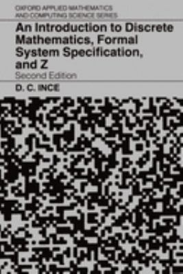 An Introduction to Discrete Mathematics, Formal System Specification, and Z 9780198538363