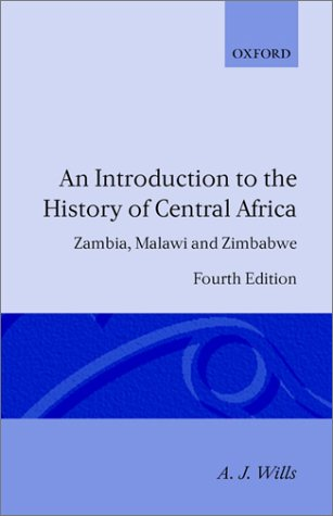 An Introduction to the History of Central Africa: Zambia, Malawi and Zimbabwe 9780198730767