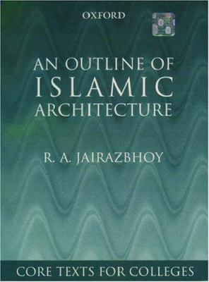 An Outline of Islamic Architecture 9780195795165