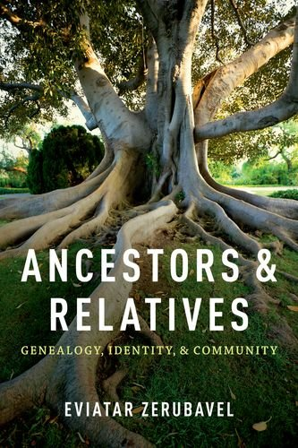 Ancestors and Relatives: Genealogy, Identity, and Community 9780199773954