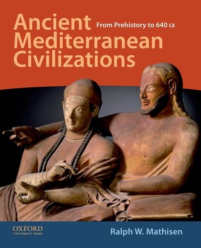Ancient Mediterranean Civilizations: From Prehistory to 640 CE 9780195378382