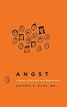 Angst: Origins of Anxiety and Depression 9780199796441