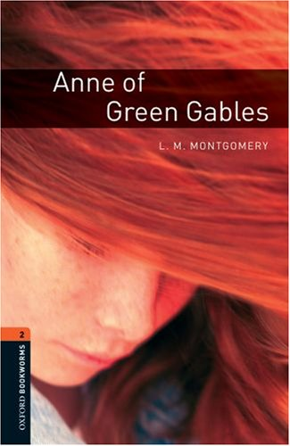 Oxford Bookworms Library: Anne of Green Gables: Level 2: 700-Word Vocabulary 9780194790529
