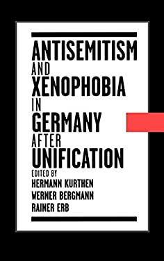 Antisemitism and Xenophobia in Germany After Unification 9780195104851