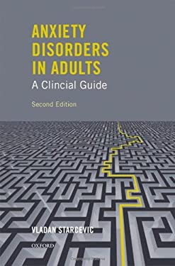 Anxiety Disorders in Adults: A Clinical Guide 9780195369250