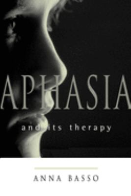 Aphasia and Its Therapy 9780195135879