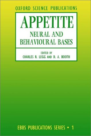 Appetite: Neural and Behavioural Bases 9780198547877