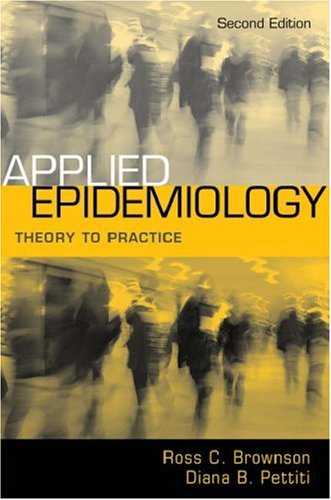 Applied Epidemiology: Theory to Practice 9780195187410