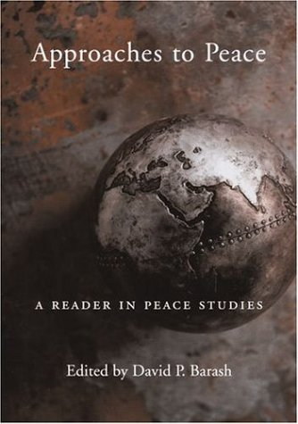 Approaches to Peace: A Reader in Peace Studies 9780195123869