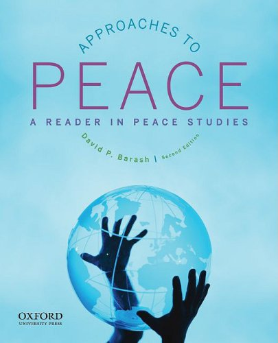 Approaches to Peace: A Reader in Peace Studies 9780195382860