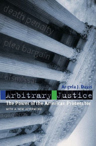 Arbitrary Justice: The Power of the American Prosecutor 9780195384734
