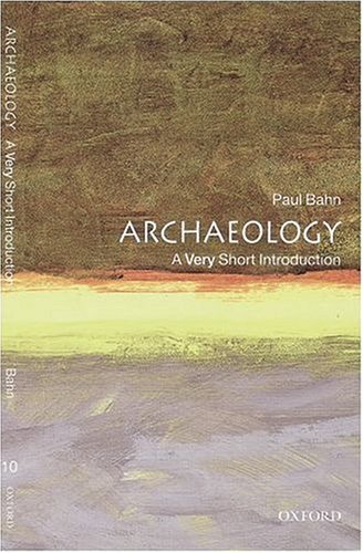 Archaeology: A Very Short Introduction 9780192853790