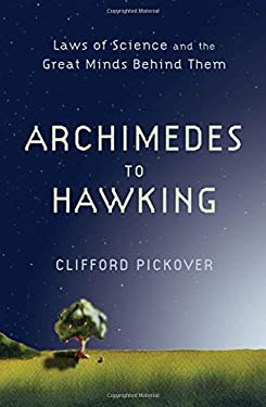 Archimedes to Hawking: Laws of Science and the Great Minds Behind Them 9780195336115
