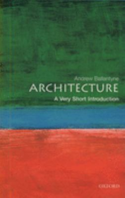 Architecture: A Very Short Introduction 9780192801791