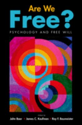 Are We Free?: Psychology and Free Will