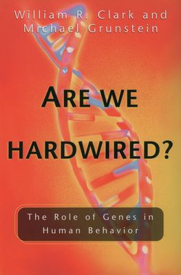 Are We Hardwired?: The Role of Genes in Human Behavior 9780195178005
