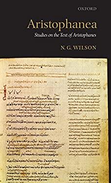 Aristophanea: Studies on the Text of Aristophanes 9780199282999