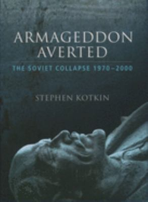 Armageddon Averted: The Soviet Collapse, 1970-2000 9780192802453