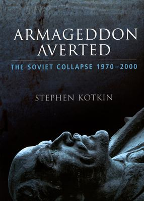 Armageddon Averted: The Soviet Collapse, 1970-2000 9780195168945