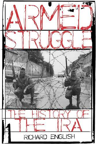 Armed Struggle: The History of the IRA 9780195177534