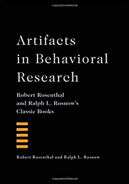Artifacts in Behavioral Research: Robert Rosenthal and Ralph L. Rosnow's Classic Books 9780195385540