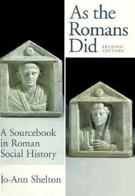 As the Romans Did: A Sourcebook in Roman Social History 9780195089745