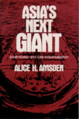 Asia's Next Giant: South Korea and Late Industrialization 9780195076035