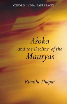 Asoka and the Decline of the Mauryas