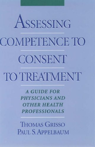 Assessing Competence to Consent to Treatment: A Guide for Physicians and Other Health Professionals 9780195103724