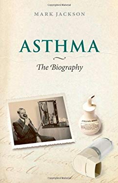 Asthma: The Biography 9780199237951