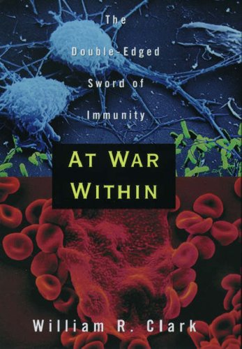 At War Within: The Double-Edged Sword of Immunity 9780195115680