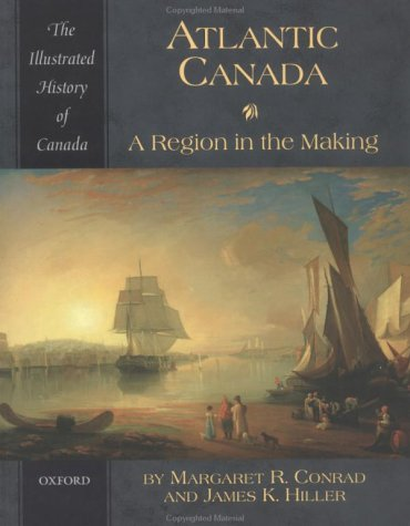 Atlantic Canada: A Region in the Making 9780195410440