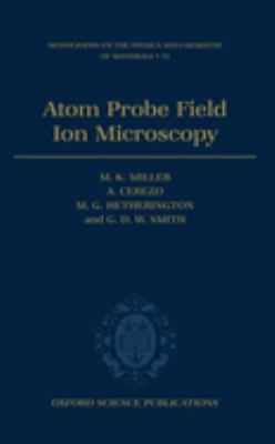 Atom Probe Field Ion Microscopy 9780198513872