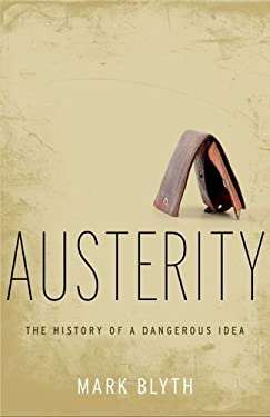 Austerity: The History of a Dangerous Idea 9780199828302