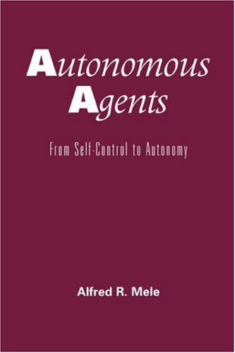 Autonomous Agents: From Self-Control to Autonomy 9780195150438