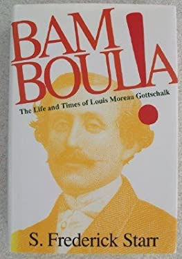 Bamboula!: The Life and Times of Louis Moreau Gottschalk 9780195072372