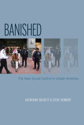 Banished: The New Social Control in Urban America 9780195395174