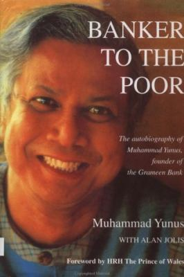 Banker to the Poor: The Autobiography of Muhammad Yunus, Founder of Grameen Bank 9780195795370