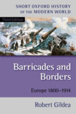 Barricades and Borders: Europe 1800-1914 9780199253005