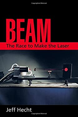 Beam: The Race to Make the Laser 9780195142105