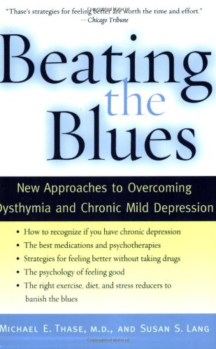 Beating the Blues: New Approaches to Overcoming Dysthymia and Chronic Mild Depression 9780195304534