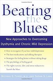 Beating the Blues: New Approaches to Overcoming Dysthymia and Chronic Mild Depression 542110