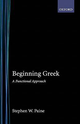 Beginning Greek: A Functional Approach 9780195010138