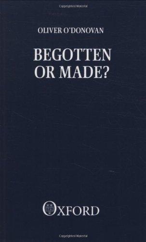Begotten or Made 9780198266785