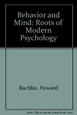 Behavior and Mind: The Roots of Modern Psychology 9780195079791