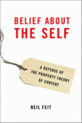 Belief about the Self: A Defense of the Property Theory of Content 9780195341362