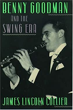 Benny Goodman and the Swing Era 9780195052787